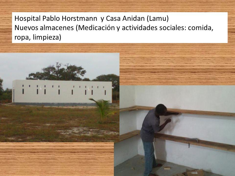 Hospital Pablo Horstmann y Casa Anidan (Lamu) Nuevos almacenes (Medicación y actividades sociales: comida, ropa, limpieza)