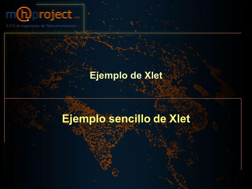 Ejemplo de Xlet Ejemplo sencillo de Xlet