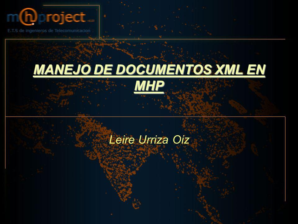 MANEJO DE DOCUMENTOS XML EN MHP Leire Urriza Oiz