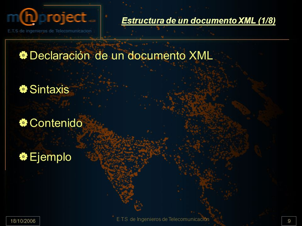 18/10/2006.40 E.T.S de Ingenieros de Telecomunicación Metodologías de manipulación de documentos XML (2/2) APIs existentes en Java para trabajar con documentos XML: SAX (Simple API for XML) Introducción a SAX El parser SAX DOM (Document Object Model) Introducción a DOM El parser DOM