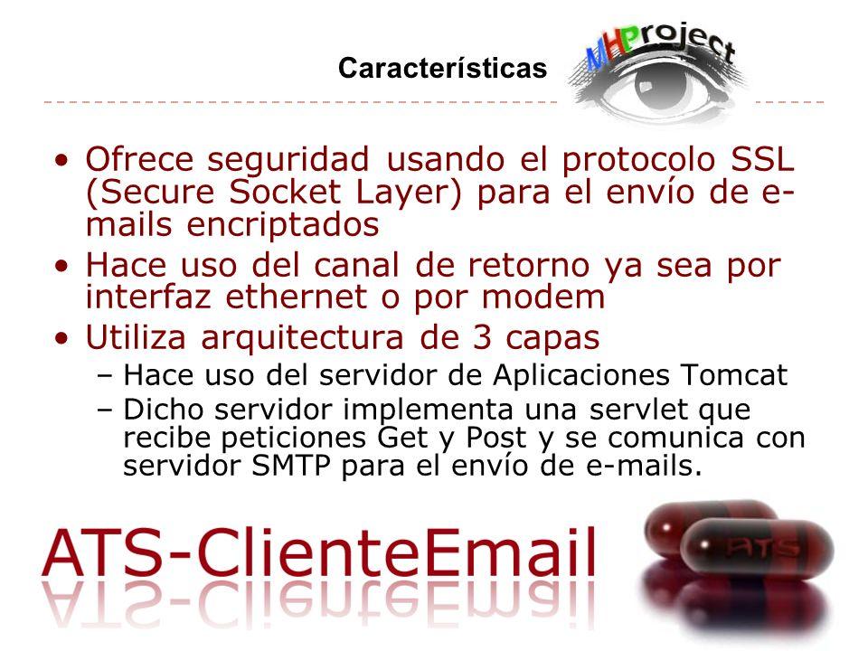 Ofrece seguridad usando el protocolo SSL (Secure Socket Layer) para el envío de e- mails encriptados Hace uso del canal de retorno ya sea por interfaz ethernet o por modem Utiliza arquitectura de 3 capas –Hace uso del servidor de Aplicaciones Tomcat –Dicho servidor implementa una servlet que recibe peticiones Get y Post y se comunica con servidor SMTP para el envío de e-mails.