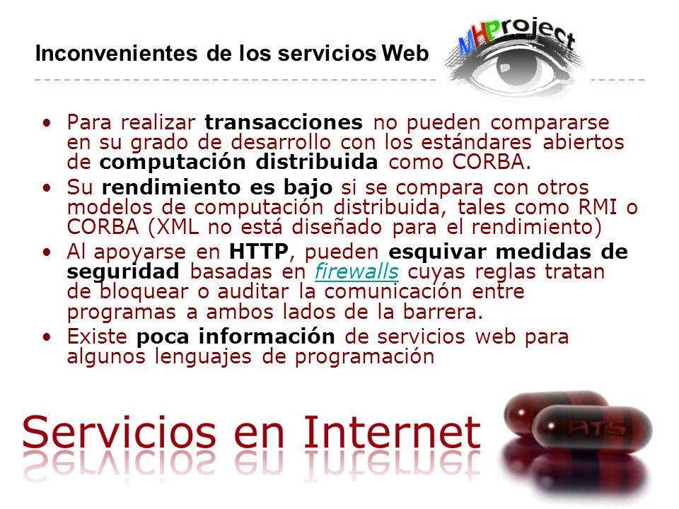 Para realizar transacciones no pueden compararse en su grado de desarrollo con los estándares abiertos de computación distribuida como CORBA.