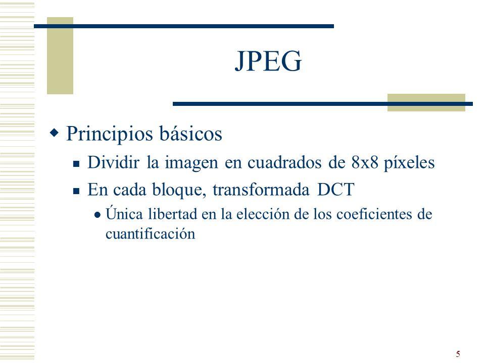 5 JPEG Principios básicos Dividir la imagen en cuadrados de 8x8 píxeles En cada bloque, transformada DCT Única libertad en la elección de los coeficie