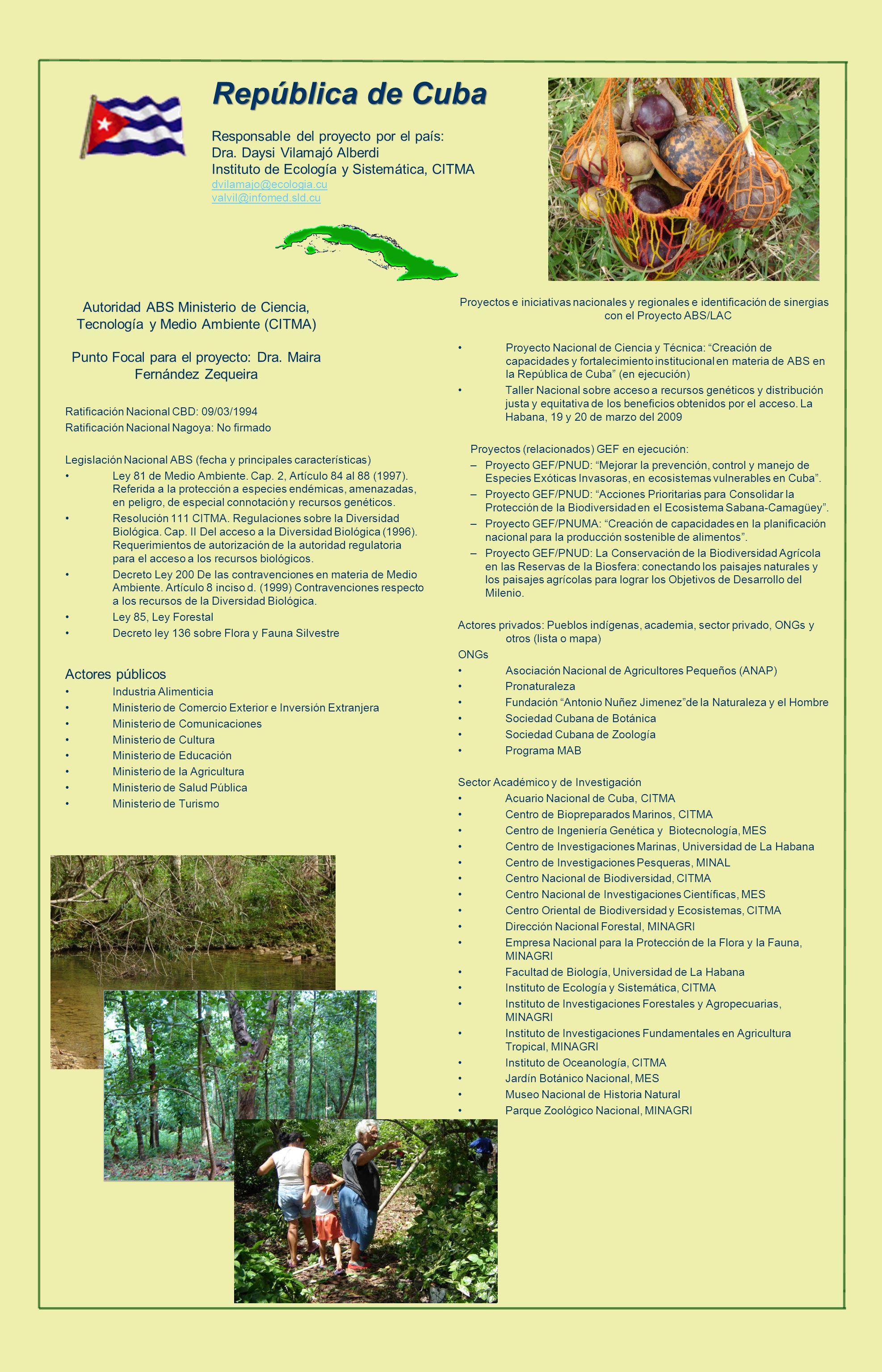 Autoridad ABS Ministerio de Ciencia, Tecnología y Medio Ambiente (CITMA) Punto Focal para el proyecto: Dra.