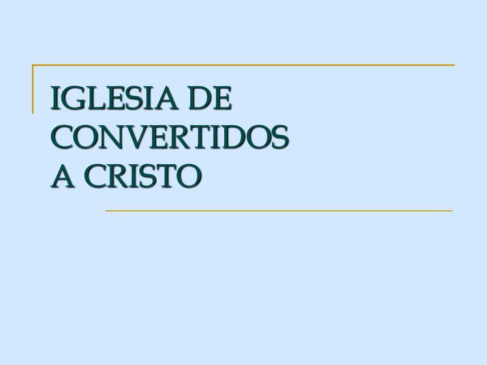 IGLESIA DE CONVERTIDOS A CRISTO