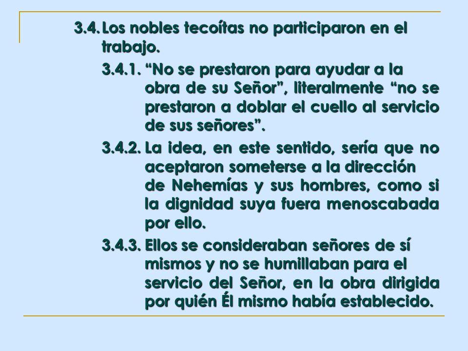 3.4.Los nobles tecoítas no participaron en el trabajo. 3.4.1.No se prestaron para ayudar a la obra de su Señor, literalmente no se prestaron a doblar