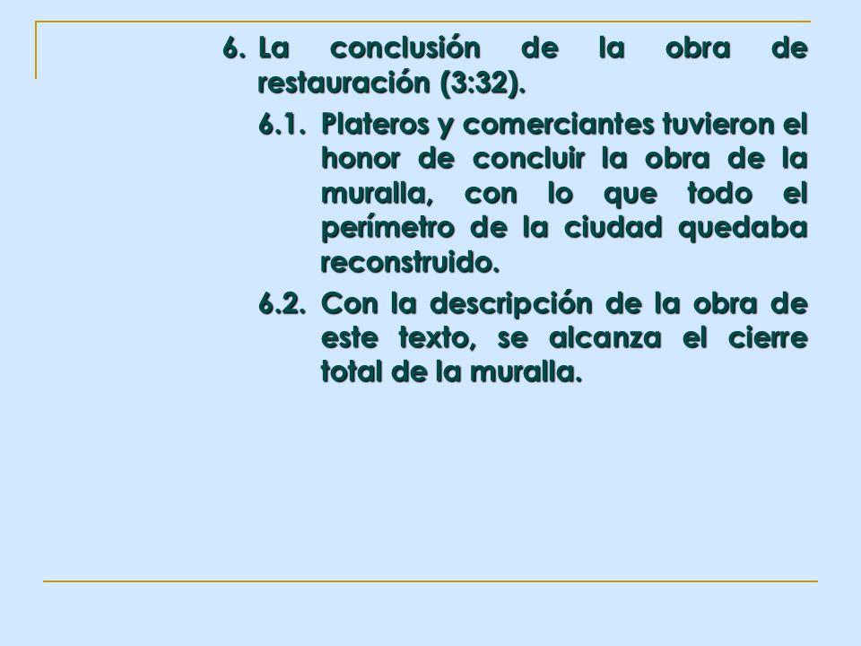 6. La conclusión de la obra de restauración (3:32). 6.1.Plateros y comerciantes tuvieron el honor de concluir la obra de la muralla, con lo que todo e