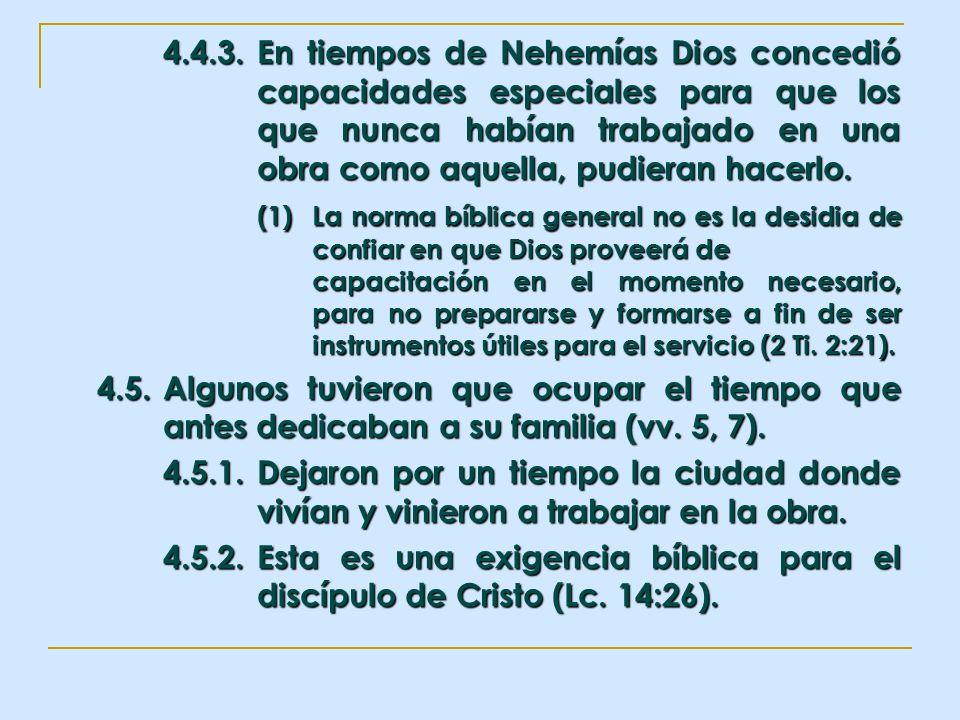 4.4.3.En tiempos de Nehemías Dios concedió capacidades especiales para que los que nunca habían trabajado en una obra como aquella, pudieran hacerlo.