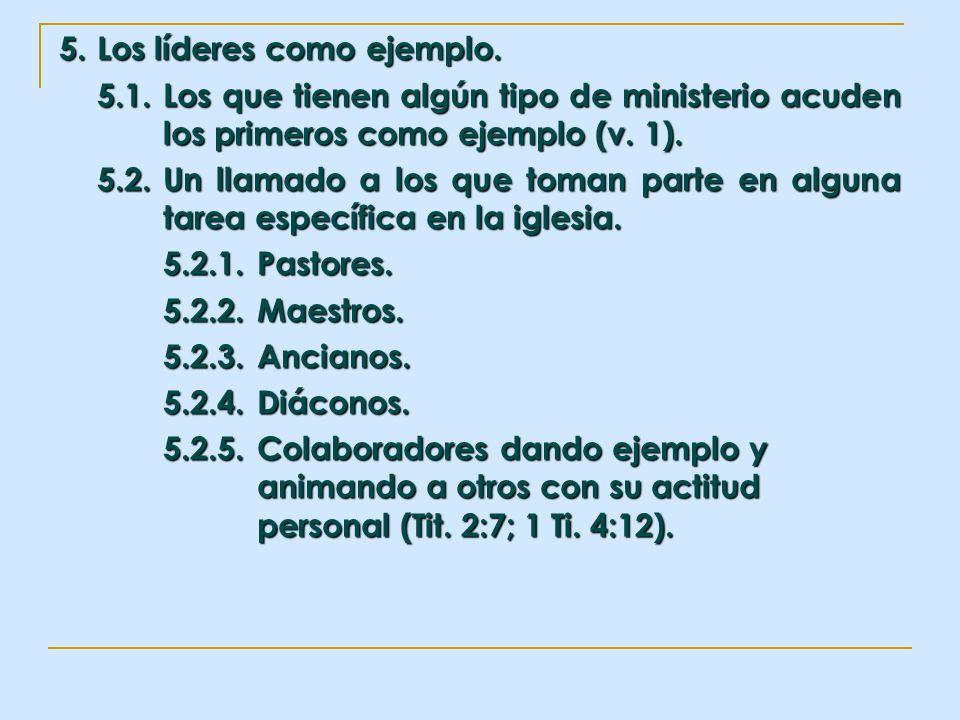 5. Los líderes como ejemplo. 5.1.Los que tienen algún tipo de ministerio acuden los primeros como ejemplo (v. 1). 5.2.Un llamado a los que toman parte