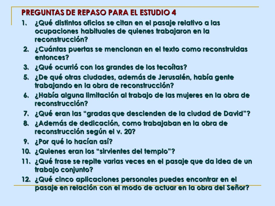 PREGUNTAS DE REPASO PARA EL ESTUDIO 4 1. ¿Qué distintos oficios se citan en el pasaje relativo a las ocupaciones habituales de quienes trabajaron en l