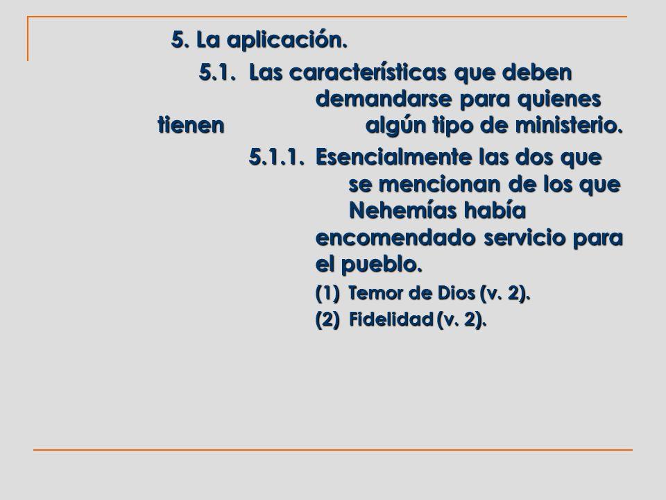 5. La aplicación. 5.1.Las características que deben demandarse para quienes tienen algún tipo de ministerio. 5.1.1.Esencialmente las dos que se mencio