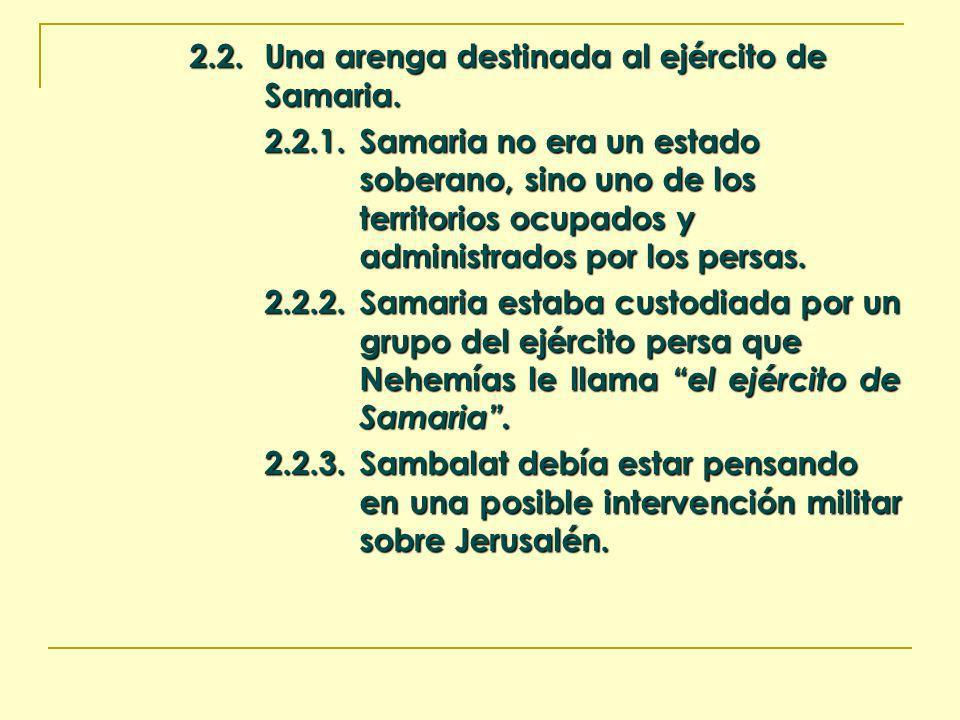 2.2.Una arenga destinada al ejército de Samaria. 2.2.1.Samaria no era un estado soberano, sino uno de los territorios ocupados y administrados por los