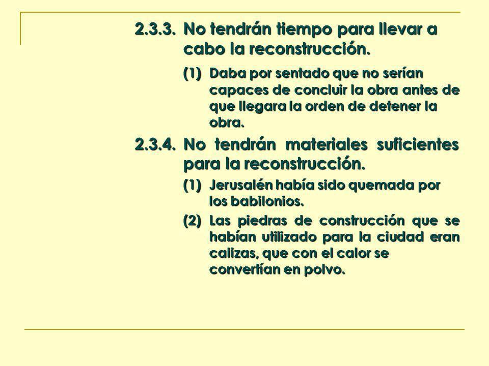 2.3.3.No tendrán tiempo para llevar a cabo la reconstrucción. (1)Daba por sentado que no serían capaces de concluir la obra antes de que llegara la or