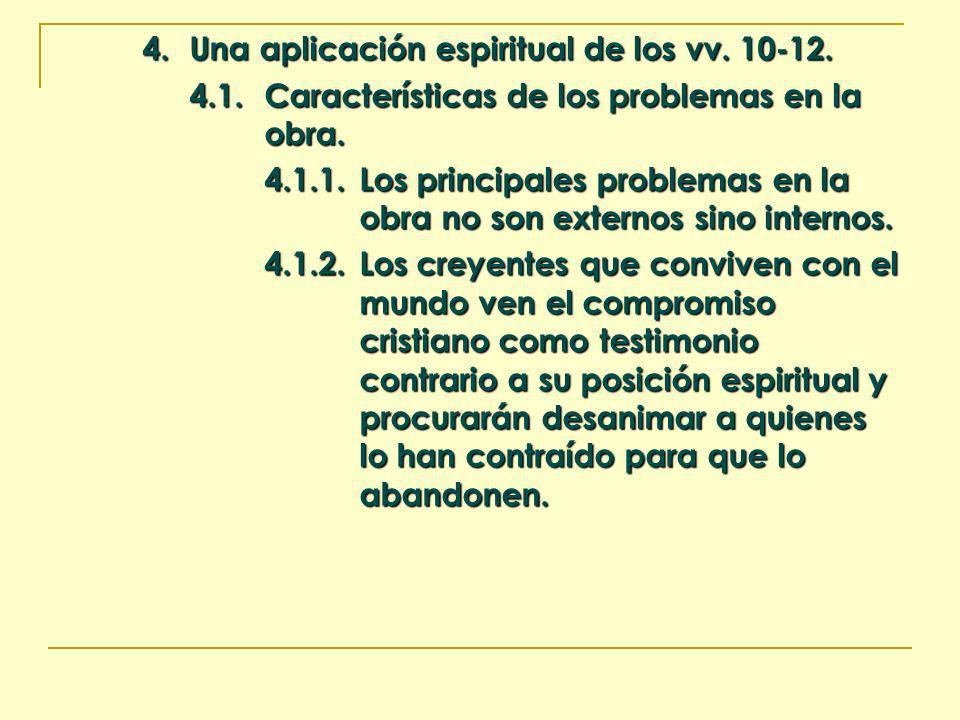 4.Una aplicación espiritual de los vv. 10-12. 4.1.Características de los problemas en la obra. 4.1.1.Los principales problemas en la obra no son exter