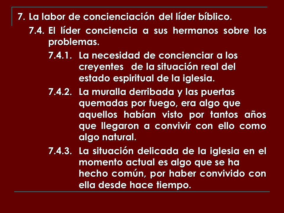 7. La labor de concienciación del líder bíblico. 7.4.El líder conciencia a sus hermanos sobre los problemas. 7.4.1.La necesidad de concienciar a los c