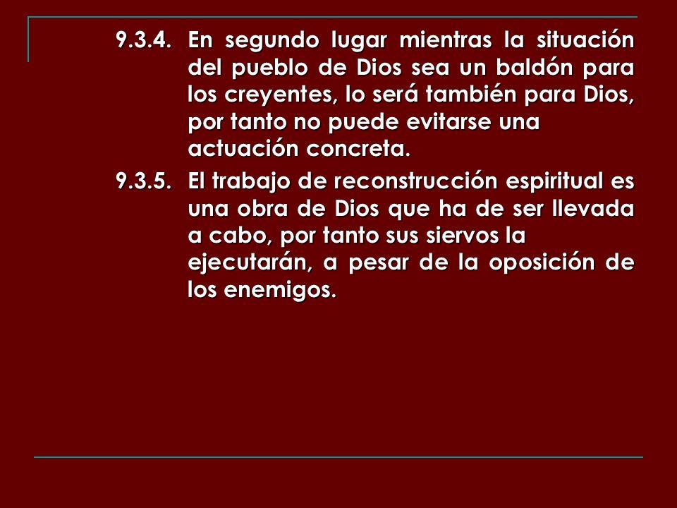 9.3.4.En segundo lugar mientras la situación del pueblo de Dios sea un baldón para los creyentes, lo será también para Dios, por tanto no puede evitar