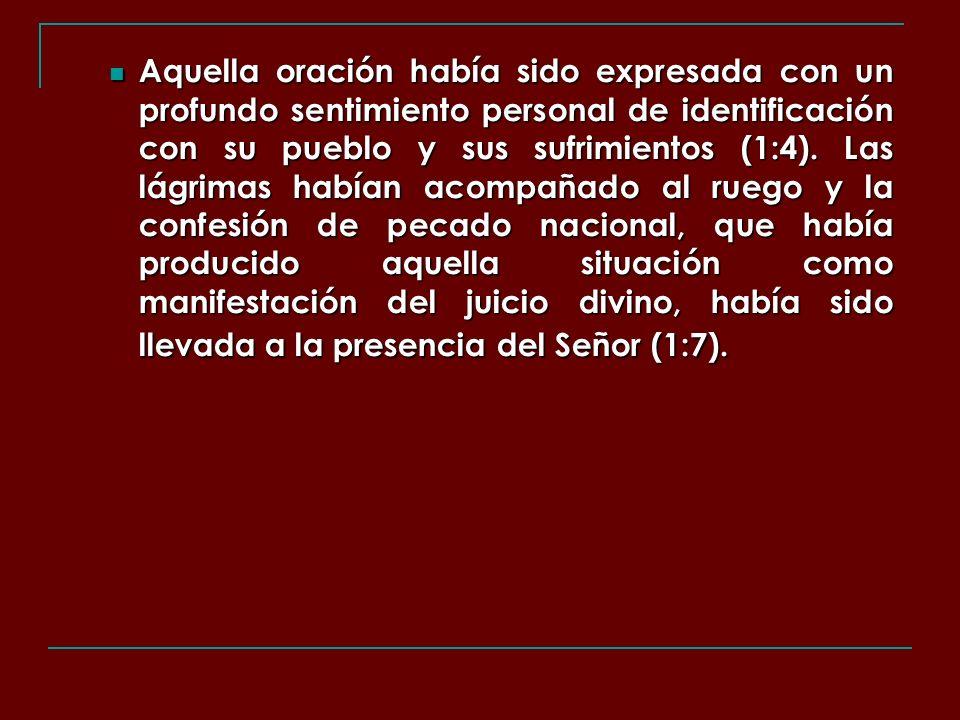 Aquella oración había sido expresada desde la condición de dependencia absoluta (1:11b).