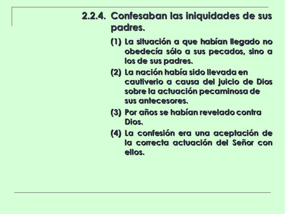 2.2.4.Confesaban las iniquidades de sus padres. (1)La situación a que habían llegado no obedecía sólo a sus pecados, sino a los de sus padres. (2)La n