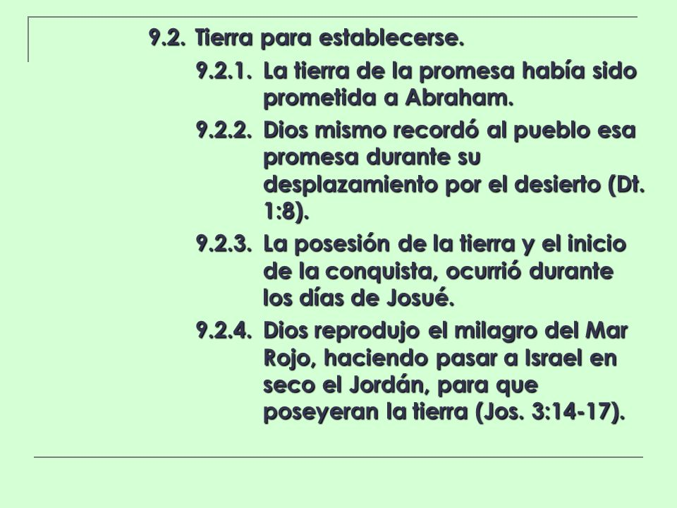 9.2.Tierra para establecerse. 9.2.1.La tierra de la promesa había sido prometida a Abraham. 9.2.2.Dios mismo recordó al pueblo esa promesa durante su