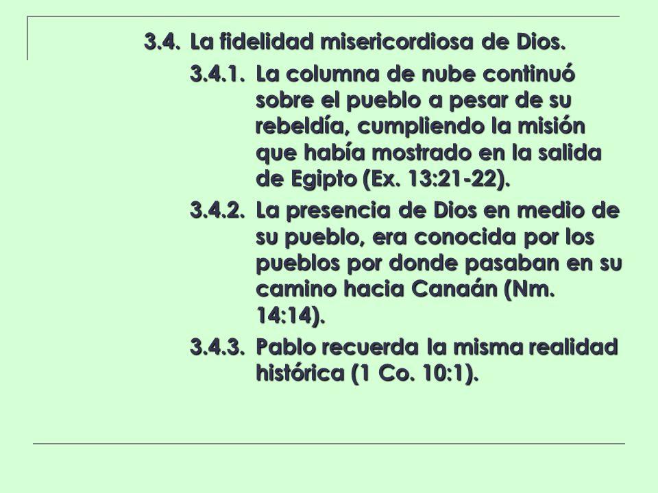 3.4.La fidelidad misericordiosa de Dios. 3.4.1.La columna de nube continuó sobre el pueblo a pesar de su rebeldía, cumpliendo la misión que había most