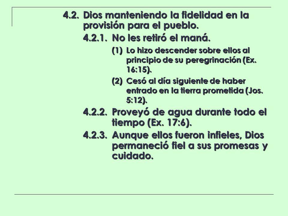 4.2.Dios manteniendo la fidelidad en la provisión para el pueblo. 4.2.1.No les retiró el maná. (1)Lo hizo descender sobre ellos al principio de su per