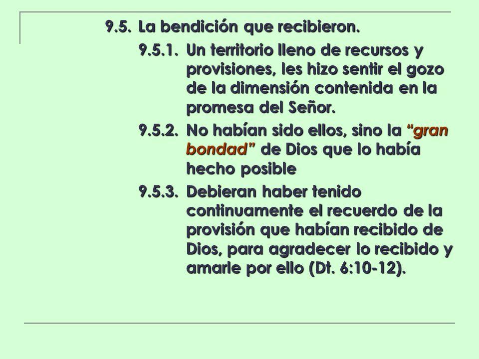 9.5.La bendición que recibieron. 9.5.1.Un territorio lleno de recursos y provisiones, les hizo sentir el gozo de la dimensión contenida en la promesa