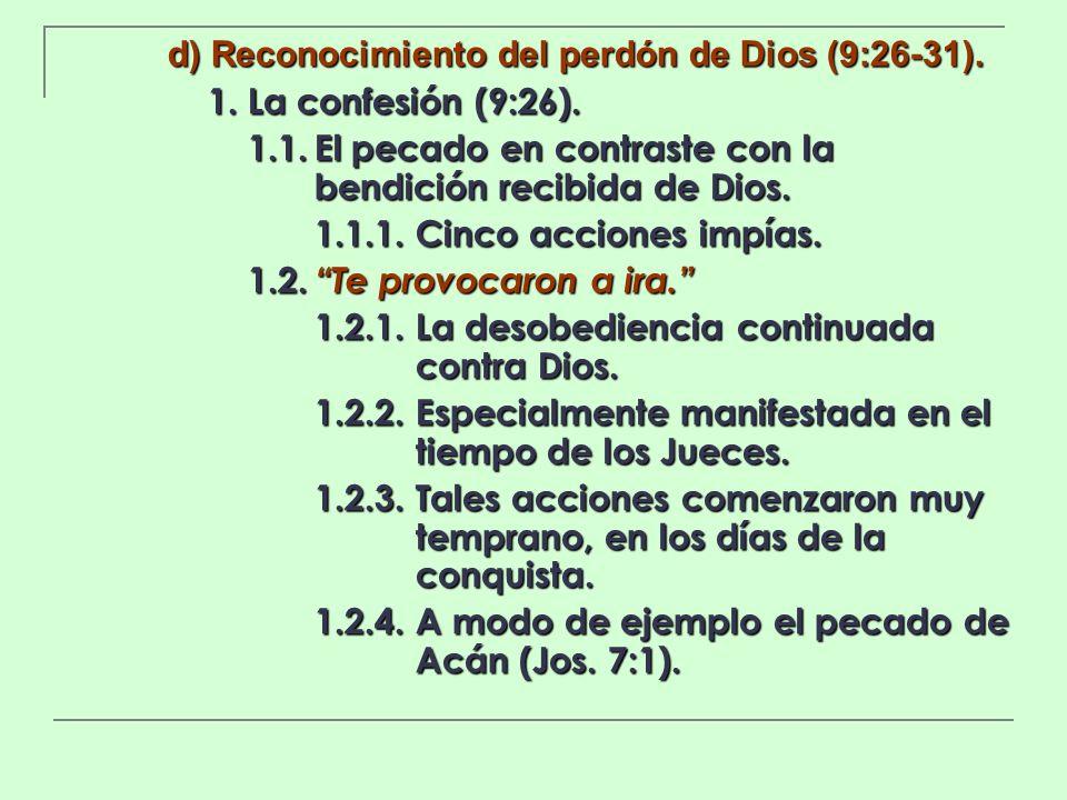 d) Reconocimiento del perdón de Dios (9:26-31). 1. La confesión (9:26). 1.1.El pecado en contraste con la bendición recibida de Dios. 1.1.1.Cinco acci