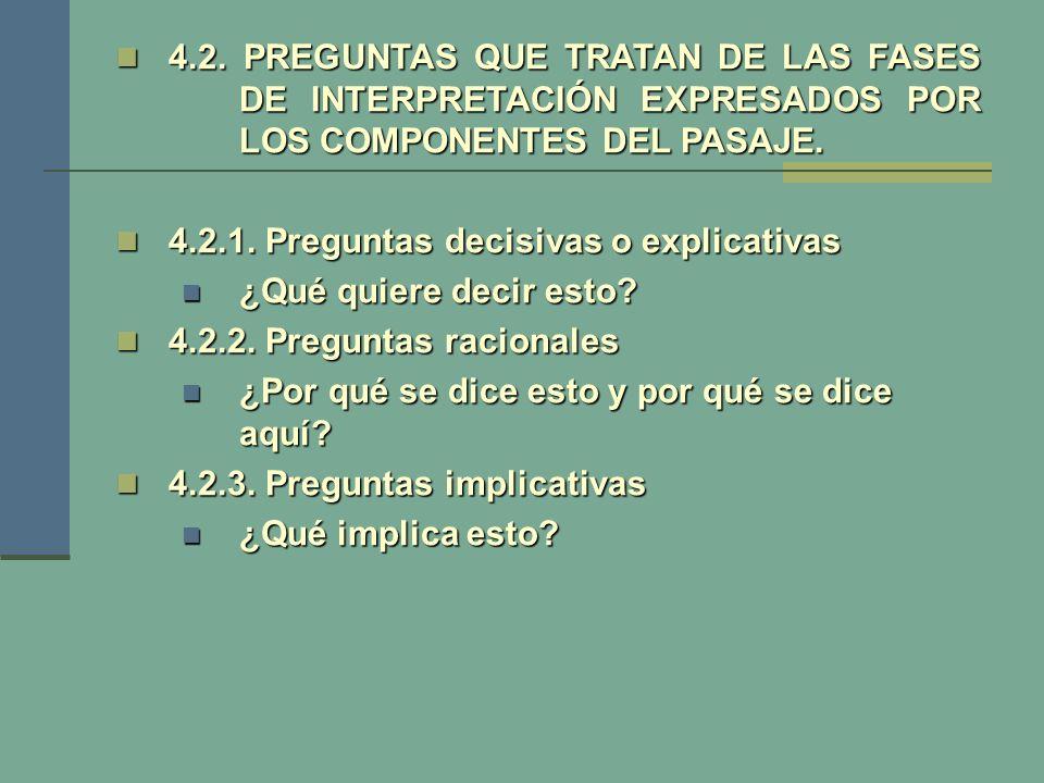4.2. PREGUNTAS QUE TRATAN DE LAS FASES DE INTERPRETACIÓN EXPRESADOS POR LOS COMPONENTES DEL PASAJE. 4.2. PREGUNTAS QUE TRATAN DE LAS FASES DE INTERPRE