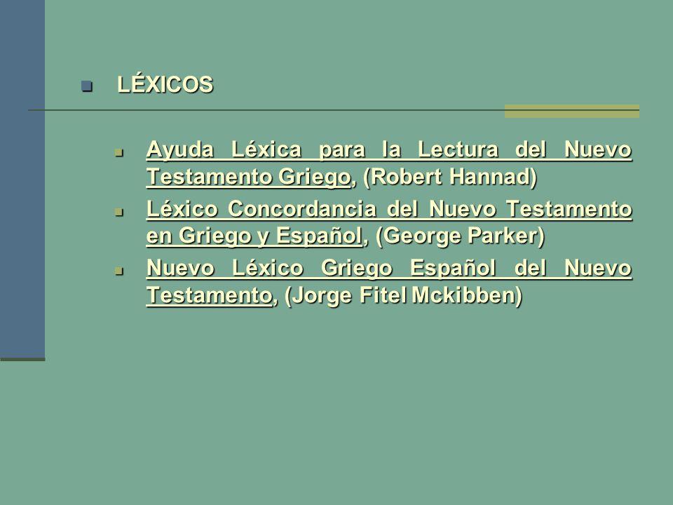 LÉXICOS LÉXICOS Ayuda Léxica para la Lectura del Nuevo Testamento Griego, (Robert Hannad) Ayuda Léxica para la Lectura del Nuevo Testamento Griego, (R