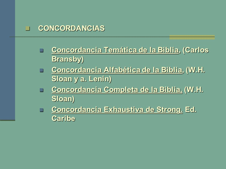 CONCORDANCIAS CONCORDANCIAS Concordancia Temática de la Biblia, (Carlos Bransby) Concordancia Temática de la Biblia, (Carlos Bransby) Concordancia Alf