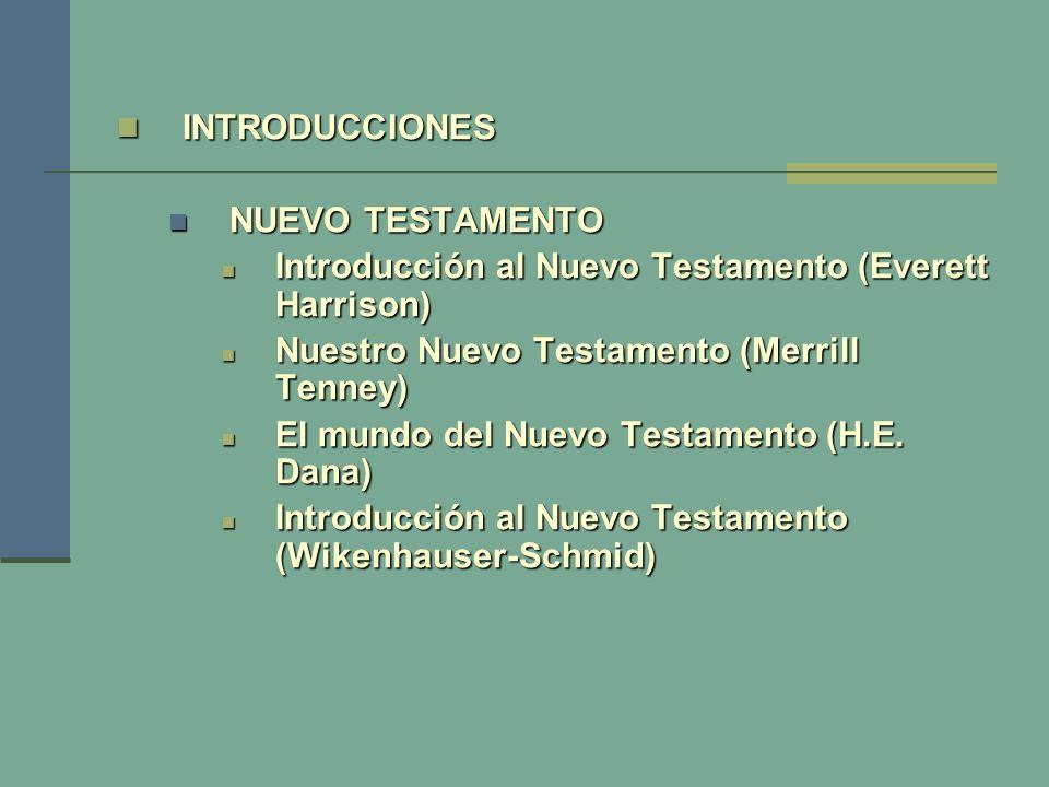 INTRODUCCIONES INTRODUCCIONES NUEVO TESTAMENTO NUEVO TESTAMENTO Introducción al Nuevo Testamento (Everett Harrison) Introducción al Nuevo Testamento (
