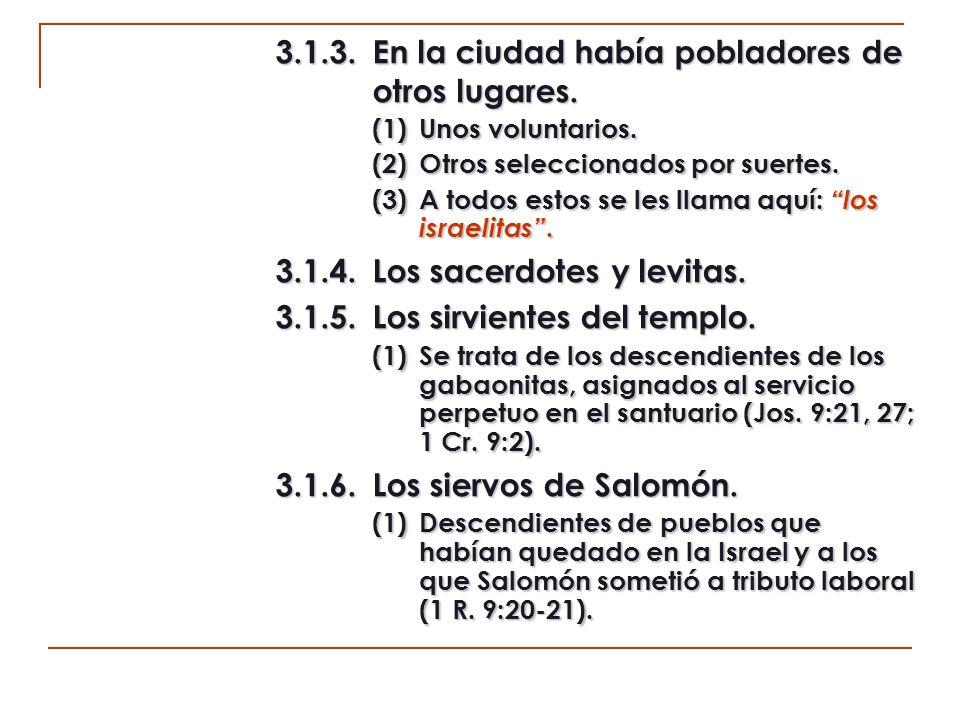 4.Las familias asentadas en Jerusalén (11:4-8).