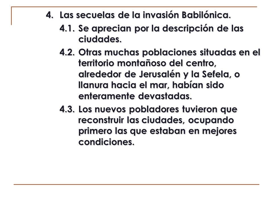 4.Las secuelas de la invasión Babilónica. 4.1.Se aprecian por la descripción de las ciudades.