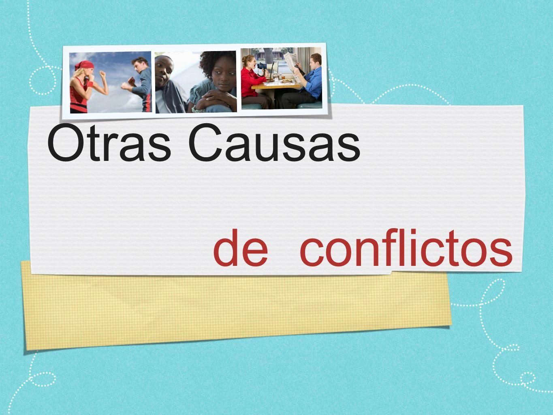 Otras Causas de conflictos