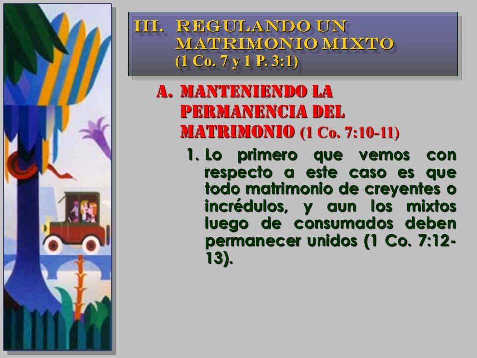 A.MANTENIENDO LA PERMANENCIA DEL MATRIMONIO (1 Co. 7:10-11) 1.Lo primero que vemos con respecto a este caso es que todo matrimonio de creyentes o incr