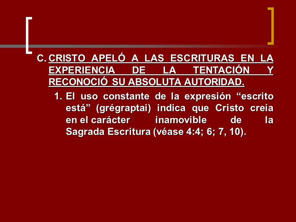 C.CRISTO APELÓ A LAS ESCRITURAS EN LA EXPERIENCIA DE LA TENTACIÓN Y RECONOCIÓ SU ABSOLUTA AUTORIDAD. 1.El uso constante de la expresión escrito está (