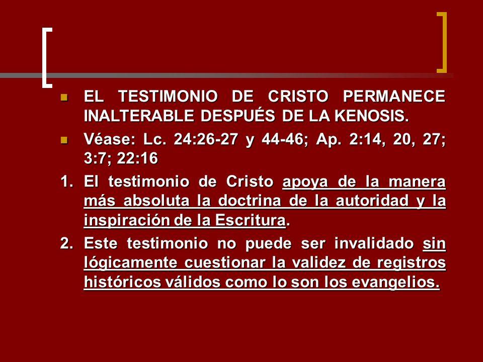 EL TESTIMONIO DE CRISTO PERMANECE INALTERABLE DESPUÉS DE LA KENOSIS. EL TESTIMONIO DE CRISTO PERMANECE INALTERABLE DESPUÉS DE LA KENOSIS. Véase: Lc. 2