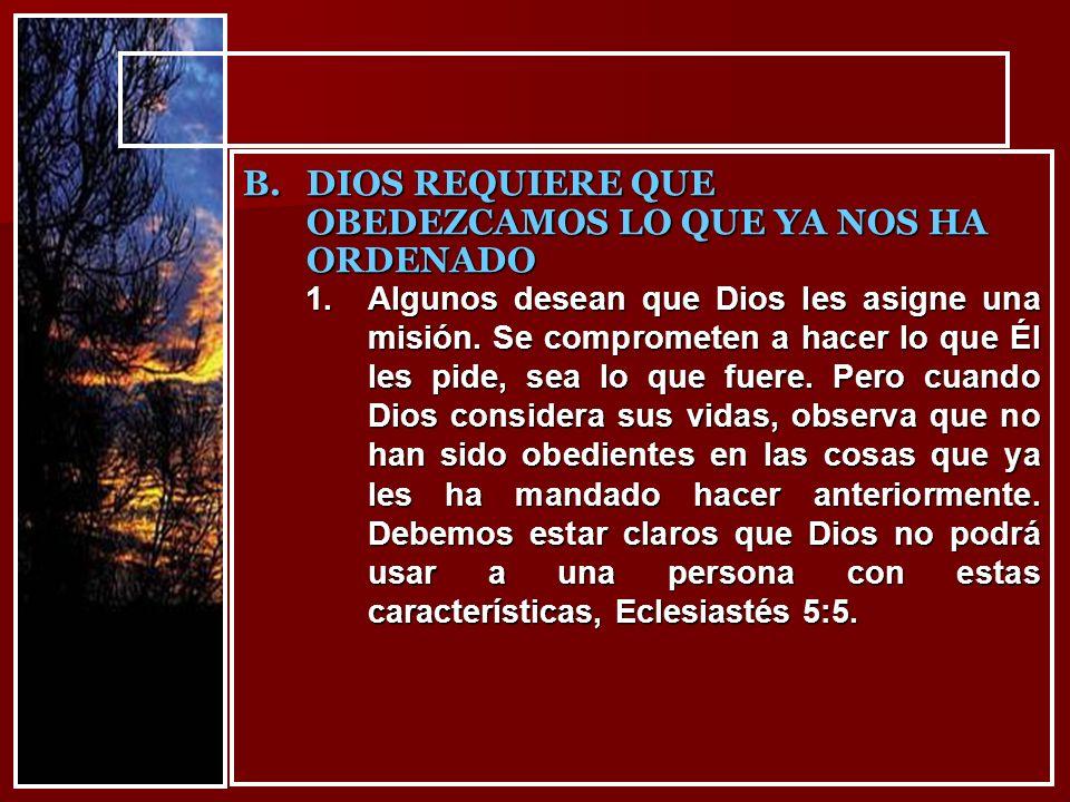 1.Algunos desean que Dios les asigne una misión. Se comprometen a hacer lo que Él les pide, sea lo que fuere. Pero cuando Dios considera sus vidas, ob