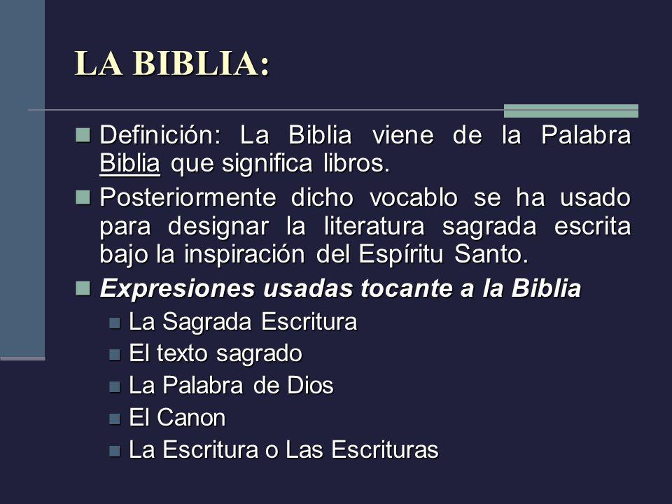 LA BIBLIA: Definición: La Biblia viene de la Palabra Biblia que significa libros. Definición: La Biblia viene de la Palabra Biblia que significa libro