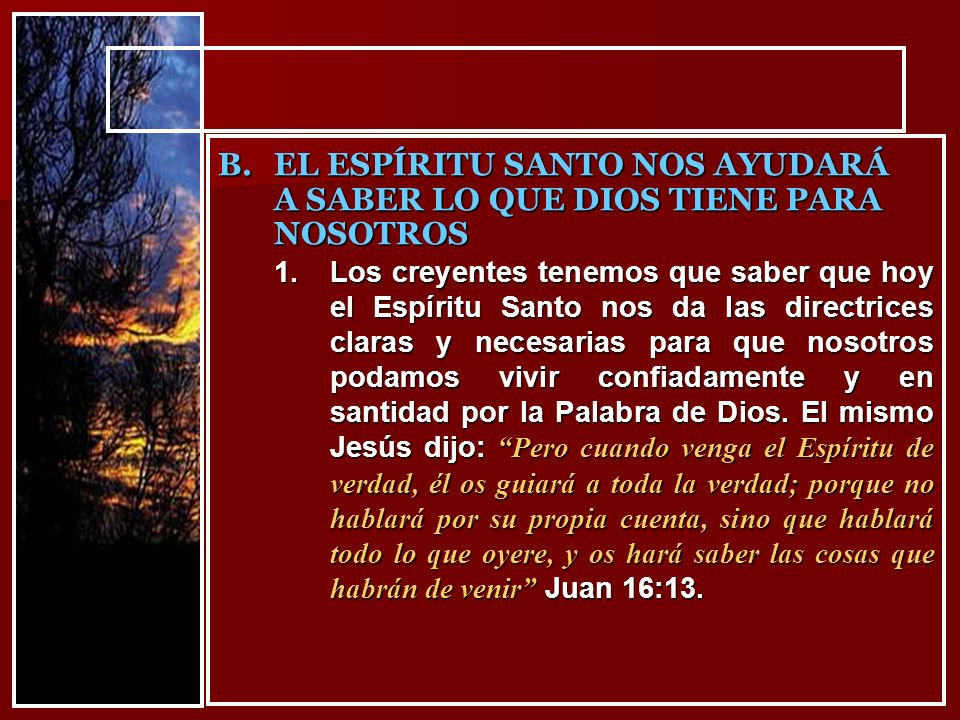 1.Los creyentes tenemos que saber que hoy el Espíritu Santo nos da las directrices claras y necesarias para que nosotros podamos vivir confiadamente y