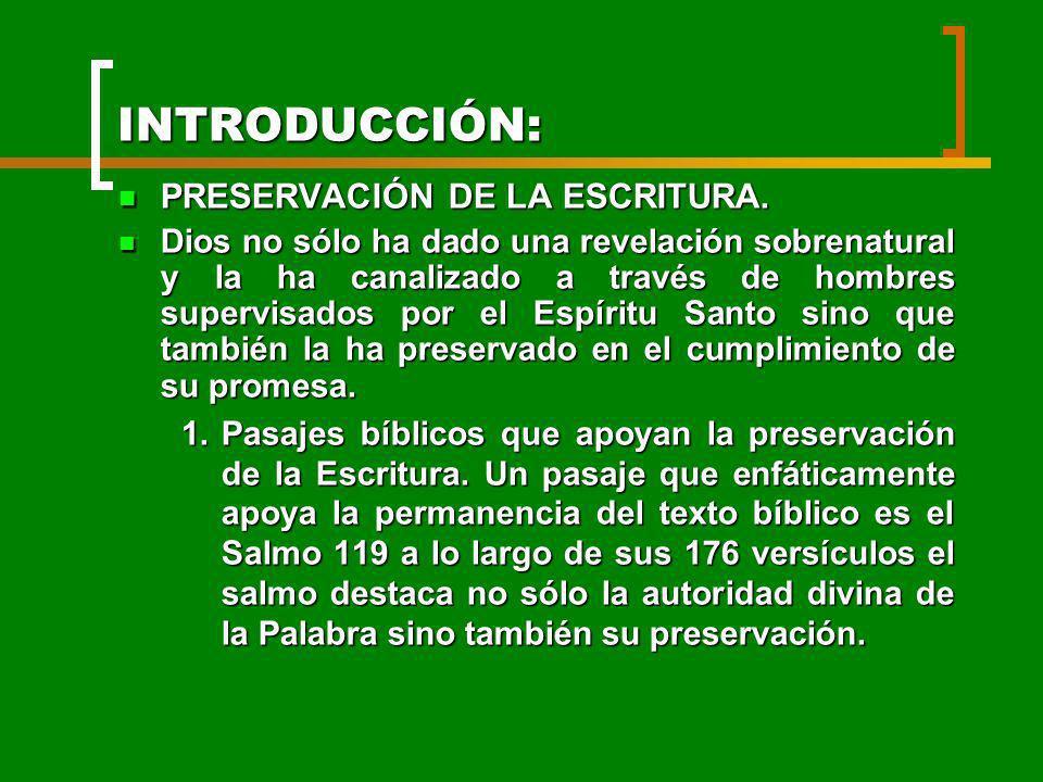 INTRODUCCIÓN: PRESERVACIÓN DE LA ESCRITURA. PRESERVACIÓN DE LA ESCRITURA. Dios no sólo ha dado una revelación sobrenatural y la ha canalizado a través