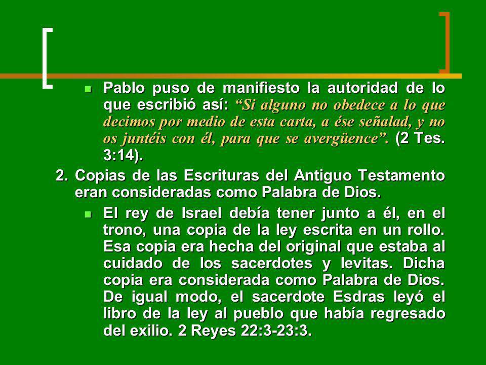 Pablo puso de manifiesto la autoridad de lo que escribió así: Si alguno no obedece a lo que decimos por medio de esta carta, a ése señalad, y no os ju