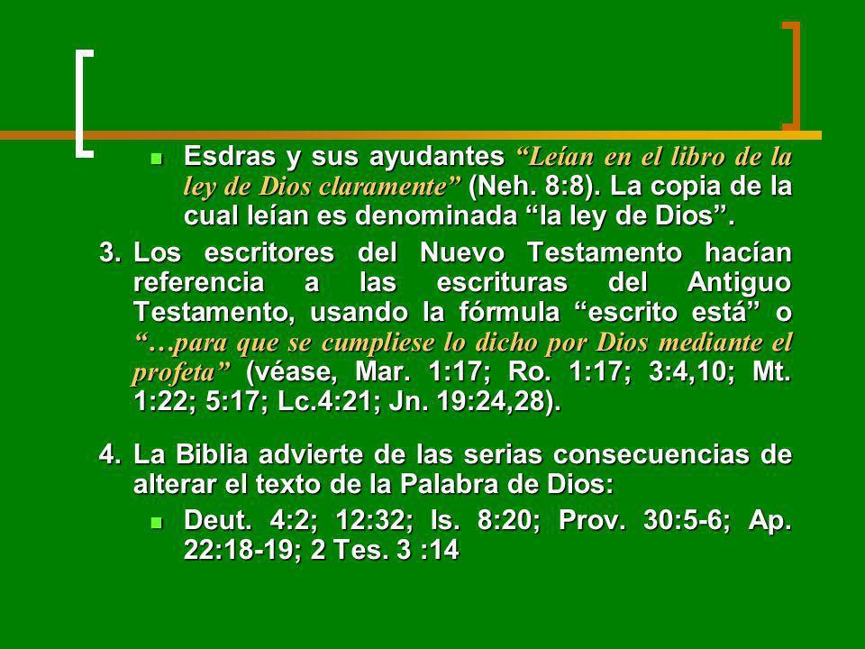 Esdras y sus ayudantes Leían en el libro de la ley de Dios claramente (Neh. 8:8). La copia de la cual leían es denominada la ley de Dios. Esdras y sus
