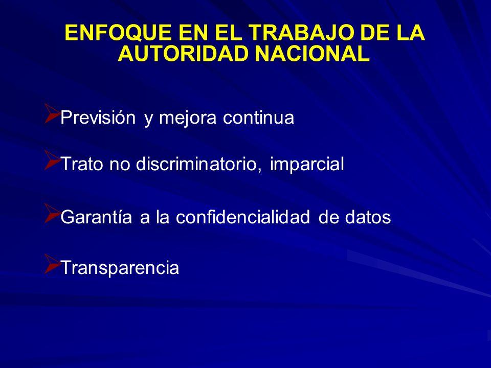 Previsión y mejora continua Trato no discriminatorio, imparcial Garantía a la confidencialidad de datos Transparencia ENFOQUE EN EL TRABAJO DE LA AUTO