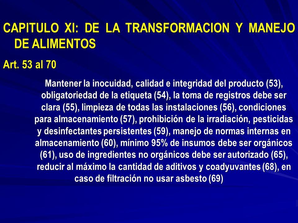 CAPITULO XI: DE LA TRANSFORMACION Y MANEJO DE ALIMENTOS Art. 53 al 70 Mantener la inocuidad, calidad e integridad del producto (53), obligatoriedad de