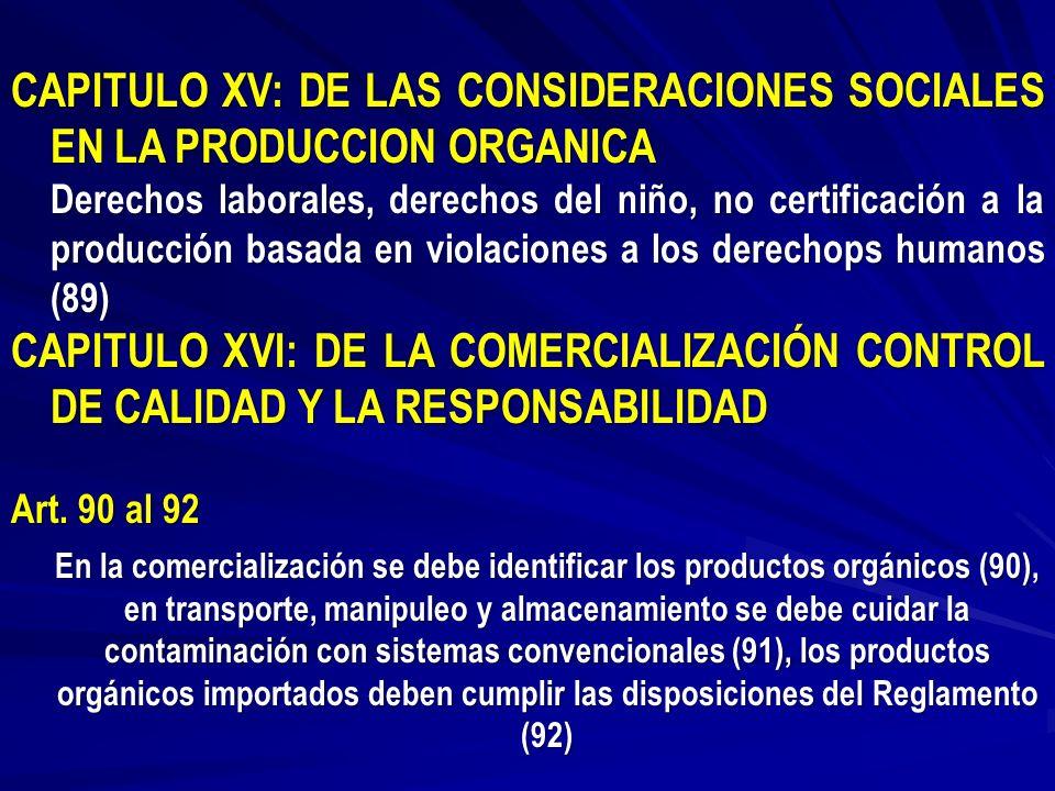 CAPITULO XV: DE LAS CONSIDERACIONES SOCIALES EN LA PRODUCCION ORGANICA Derechos laborales, derechos del niño, no certificación a la producción basada