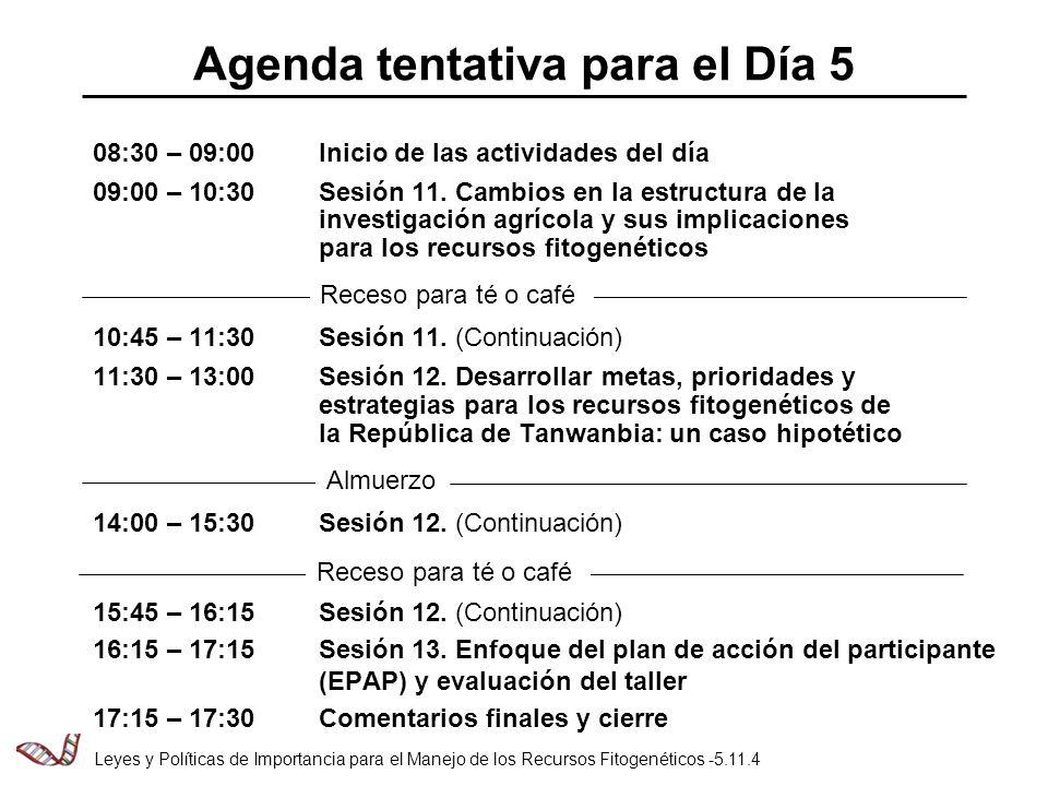 Agenda tentativa para el Día 5 08:30 – 09:00Inicio de las actividades del día 09:00 – 10:30Sesión 11.