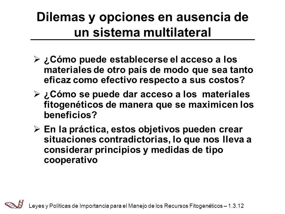 Dilemas y opciones en ausencia de un sistema multilateral ¿Cómo puede establecerse el acceso a los materiales de otro país de modo que sea tanto efica