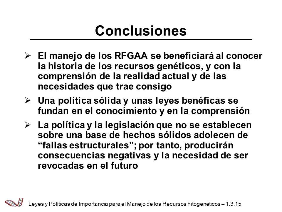 Conclusiones El manejo de los RFGAA se beneficiará al conocer la historia de los recursos genéticos, y con la comprensión de la realidad actual y de l