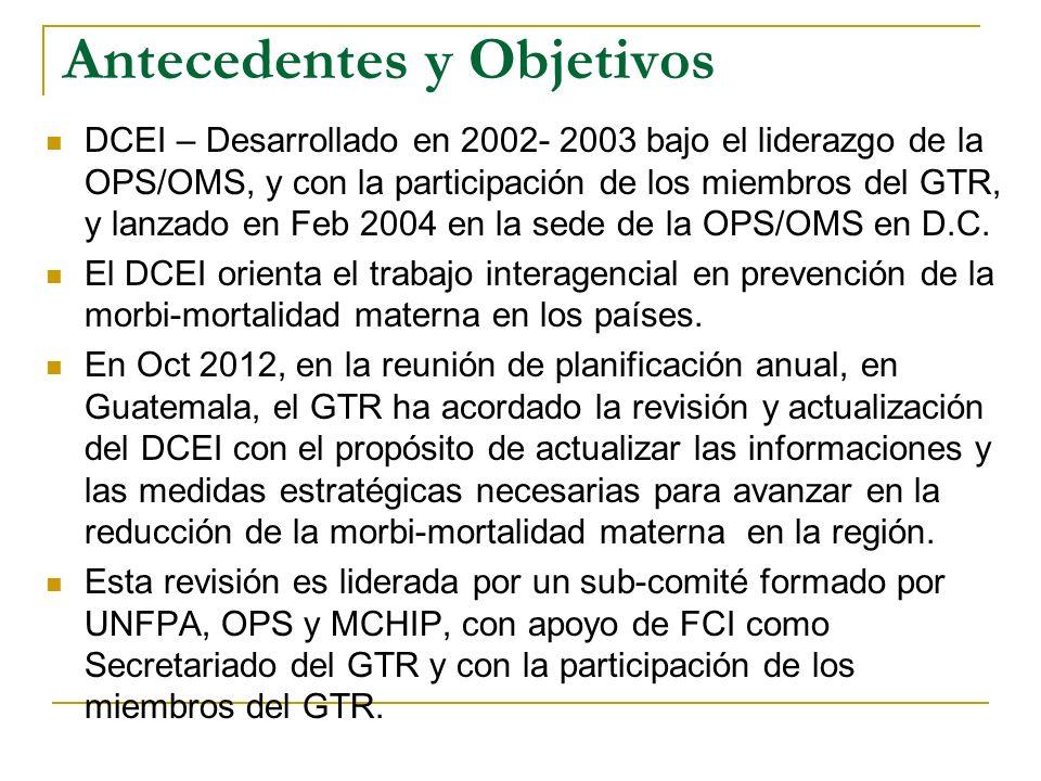 Antecedentes y Objetivos DCEI – Desarrollado en 2002- 2003 bajo el liderazgo de la OPS/OMS, y con la participación de los miembros del GTR, y lanzado